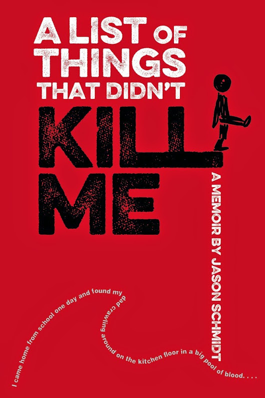 (Review) A List Of Things That Didn't Kill Me by Jason Schmidt