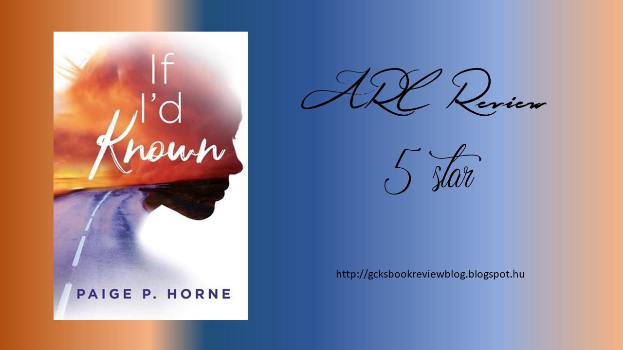 ARC Review - Paige P. Horne: If 'd Known