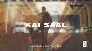 Kai Saal Lyrics -  Jaz Dhami | Alan Sampson