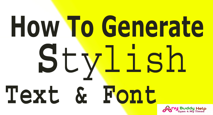 how to generate stylish text and font by anybuddyhelp