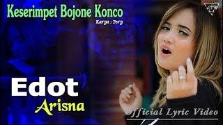 Lirik Lagu Edot Arisna - Keserimpet Bojone Konco