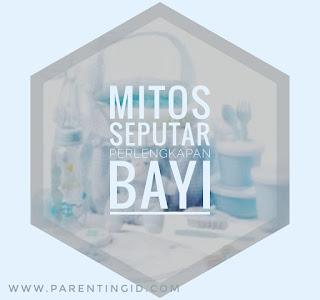 Mitos Seputar Perlengkapan Bayi
