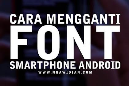 Cara Mudah Mengganti Font di Handphone Android dengan Cepat