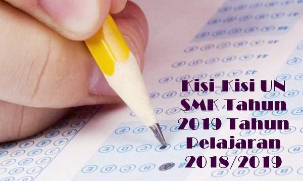 Kisi-Kisi UN UNBK SMK Tahun 2019 Tahun Pelajaran 2018/2019