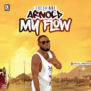 Freshboi Arnold - My Flow | @Arnoldfres