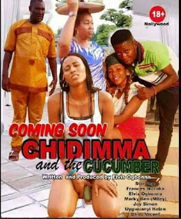 "Nigerian Movie Industry Unveils A New Movie Titled ""Chidinma And The Cumcumber"""