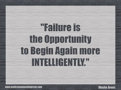 "Quotes About Success And Failure How To Fail Your Way To Success: ""Failure is the opportunity to begin again more intelligently."" - Moshe Arens"
