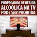 Propaganda de bebida alcoólica na tv pode ser proibida