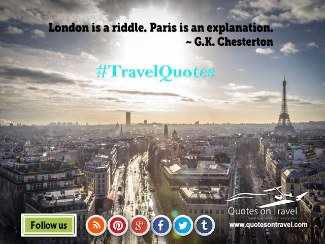 Funny Travel Quotes And Sayings - London is a riddle. Paris is an explanation