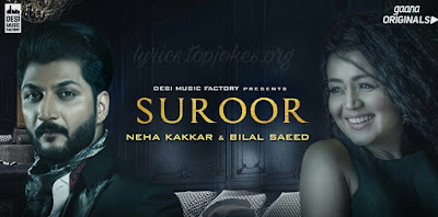 Suroor Lyrics: A latest punjabi song in the voice of Bilal Saeed & Neha Kakkar, composed by Bilal Saeed while lyrics is penned by Bilal Saeed.