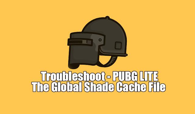 Mengatasi PUBG Lite PC : The Global Shader Cache 1