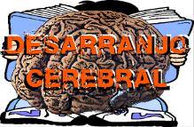http://desarranjocerebral.blogspot.com.br