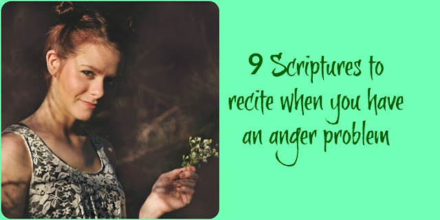 9 Scriptures to Recite When You Struggle With Anger