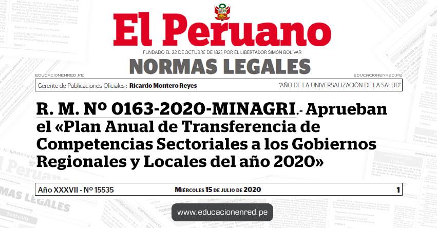 R. M. Nº 0163-2020-MINAGRI.- Aprueban el «Plan Anual de Transferencia de Competencias Sectoriales a los Gobiernos Regionales y Locales del año 2020»