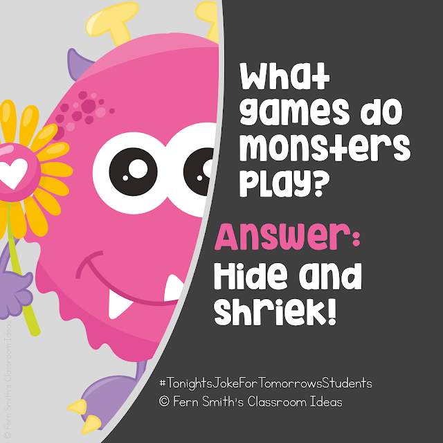 Tonight's Joke for Tomorrow's Students ⁣  What games do monsters play? ⁣  Answer: Hide and shriek! ⁣  ⁣ Did you know riddles and jokes promote both critical thinking skills and creative thinking skills in our students? 😎⁣ ⁣ Follow my joke board for more great student jokes!⁣    Follow me on TpT