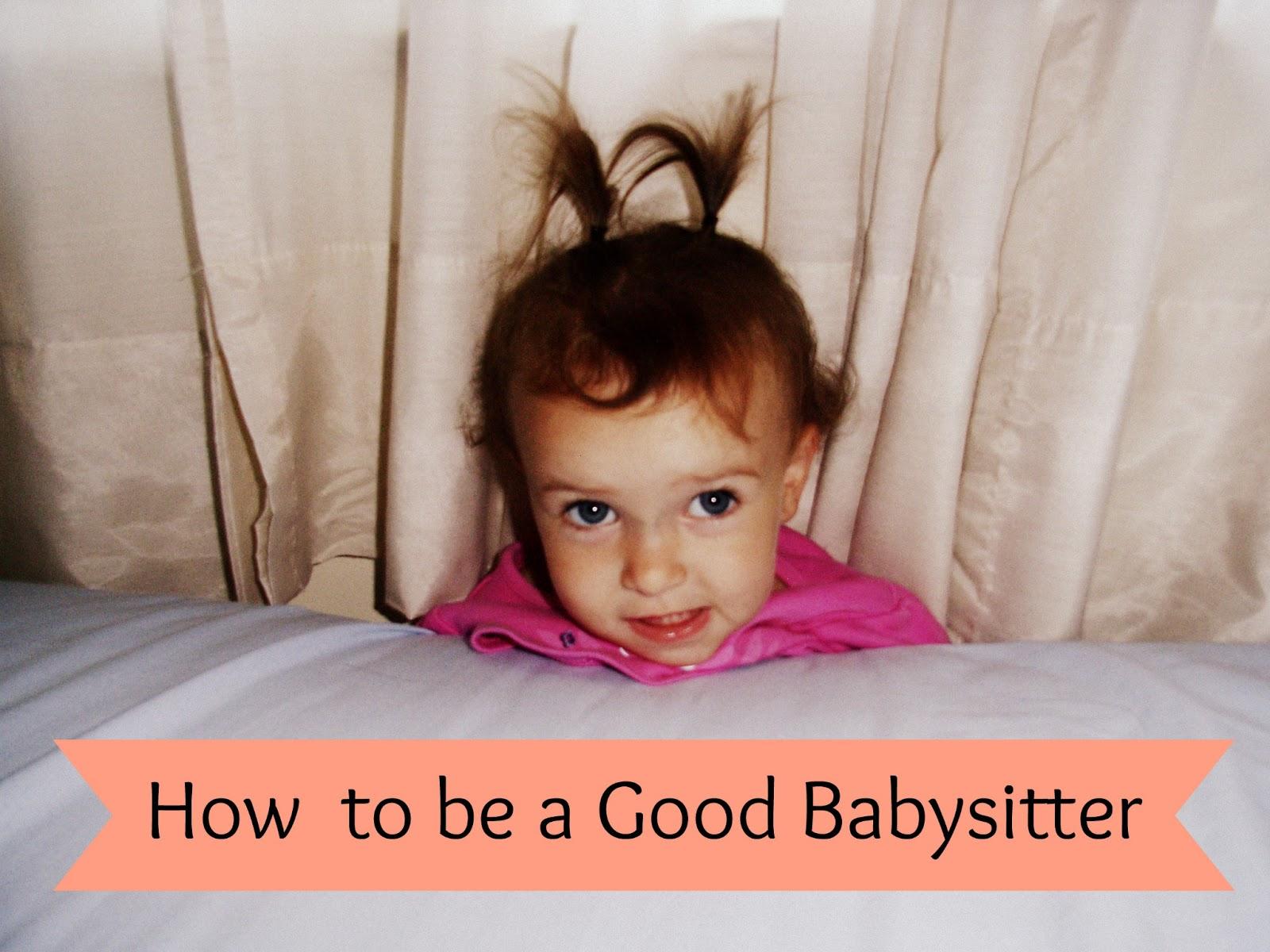The Random Writings of Rachel: 7 Steps to Good Babysitting