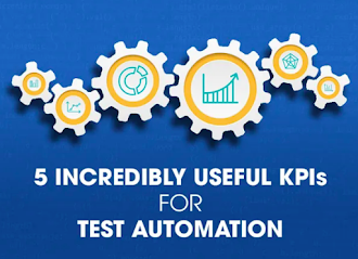 5 Incredibly Useful KPIs for Test Automation