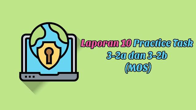 Laporan 10 Practice Task 3-2a dan 3-2b (MOS)