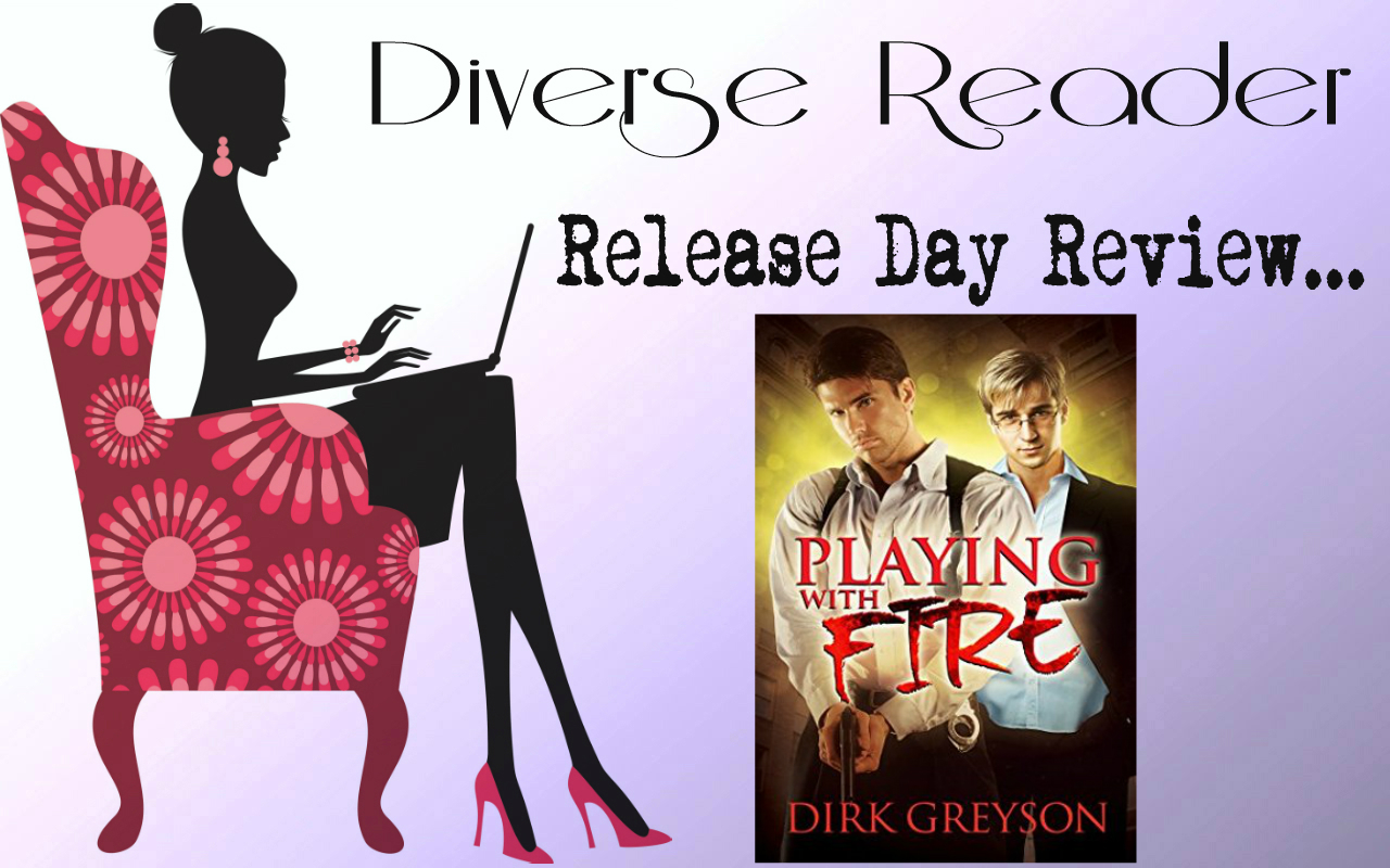 Diverse Reader Release Day Review Playing With Fire By