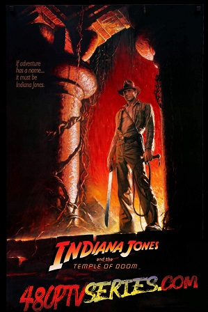 Indiana Jones and the Temple of Doom (1984) 350MB Full Hindi Dual Audio Movie Download 480p BluRay Free Watch Online Full Movie Download Worldfree4u 9xmovies