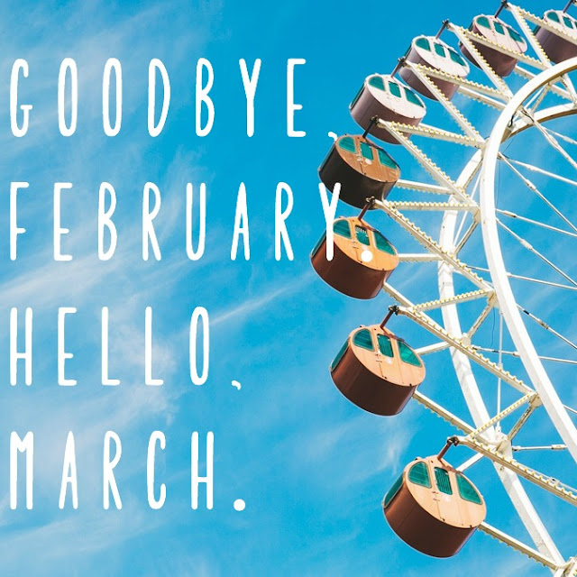 Goodbye, February. Hello, March.