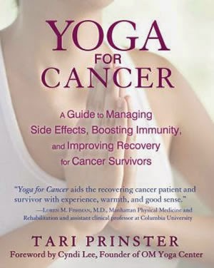 Yoga for Cancer: A Guide to Managing Side Effects, Boosting Immunity, and Improving Recovery for Cancer Survivors by Tari Prinster