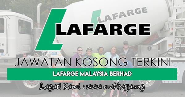 Jawatan Kosong Terkini 2018 di Lafarge Malaysia Berhad