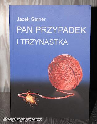 """Jacek Getner - """"Pan Przypadek i trzynastka"""""""