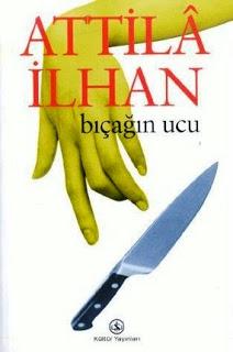 Attila İlhan - Bıçağın Ucu