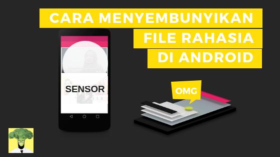 Punya Rahasia? Pakai Aplikasi Ini Untuk Menyembunyikan File-mu di Android