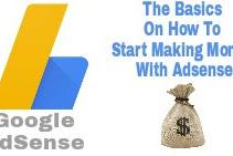 How To Start Making Money With Adsense - The Basics