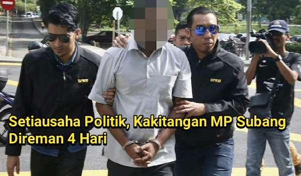 Setiausaha Politik, Kakitangan MP Subang Direman 4 Hari