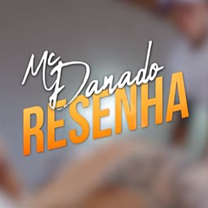 Baixar Resenha MC Danado Mp3 Gratis