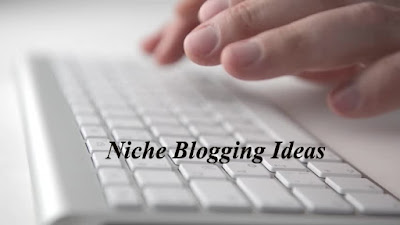 Niche Blogging Ideas