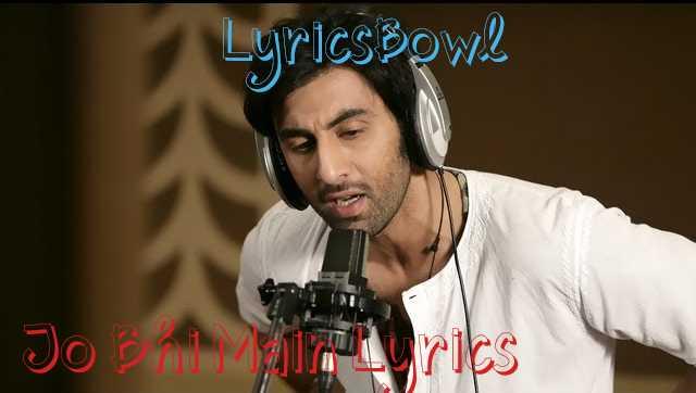 Jo Bhi Main Lyrics - Mohit Chauhan   LyricsBowl