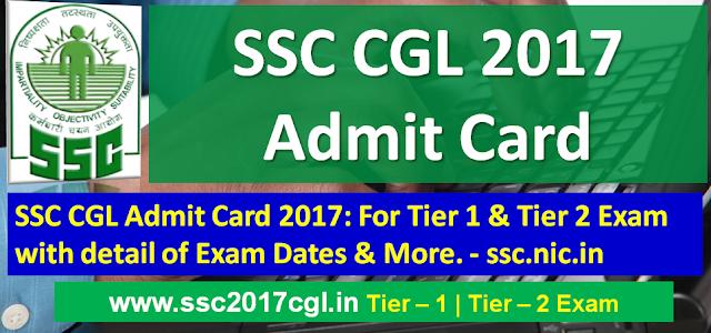 SSC CGL Admit Card , SSC CGL Admit Card 2017-18, SSC CGL hall ticket 2017, SSC CGL 2017 Admit Card