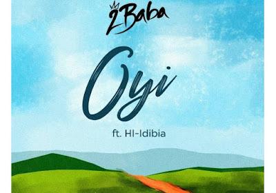 2Baba ft. Hi-Idibia – Oyi (Mp3 Download)