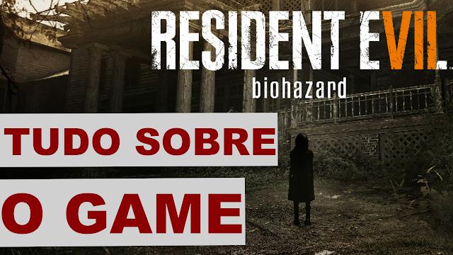 Tudo que voce precisa saber sobre o Resident Evil 7  (video)