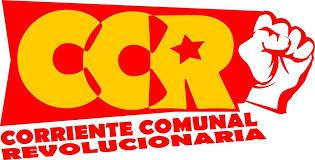 Comunicado de la Corriente Comunal Revolucionaria (CCR)