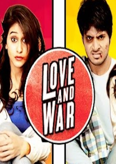 Love And War 2017 Full Movie Hindi Dubbed Download