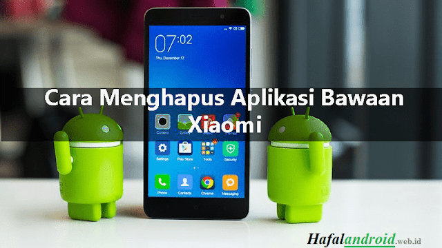 3 Cara Menghapus Aplikasi Bawaan Xiaomi Gampang!