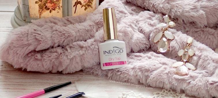 Indigo Dry Top Super Shine | recenzja | opinia |