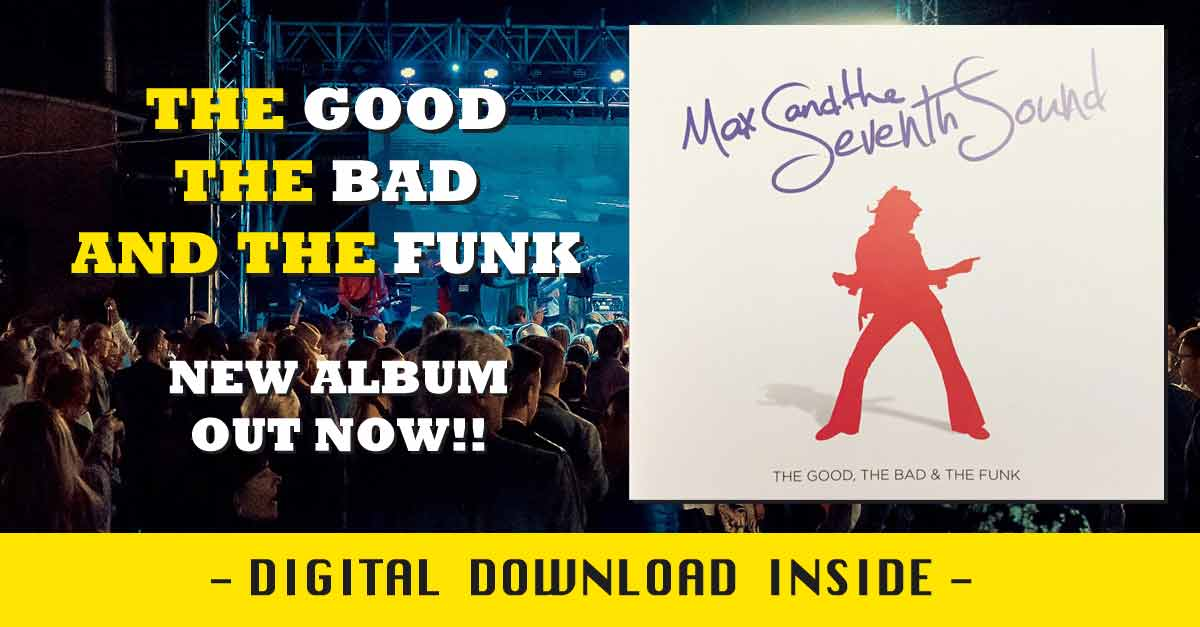 ''The Goog, the bad & the Funk'', album dei Max & the Seventh Sound