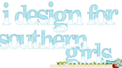 I design for Southern Girls Challenge