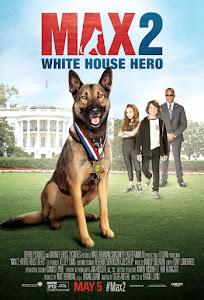 Max 2: White House Hero Poster
