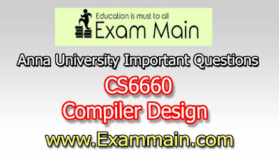 CS6660 Compiler Design | Important  Questions | Question bank | Syllabus | Model and Previous Question papers | Download PDF