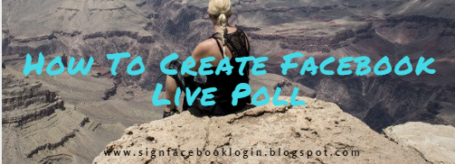 How To Create Facebook Live Poll