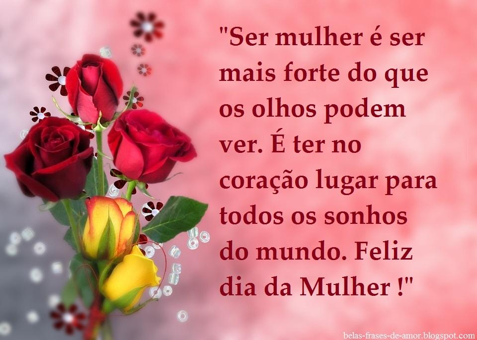 """Mensagens Do Dia Da Mulher: Belas Frases De Amor: """"Ser Mulher é Ser Mais Forte Do Que"""