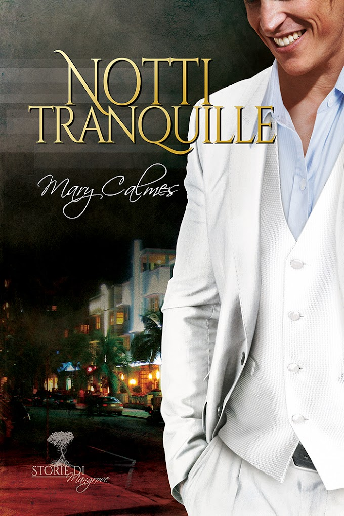 """Libri in uscita: """"Notti tranquille"""" (Serie Storie di Mangrovie #2) di Mary Calmes"""
