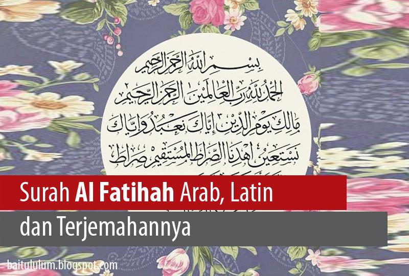 Surah Al Fatihah Arab Latin Dan Terjemahannya Baitul Ulum